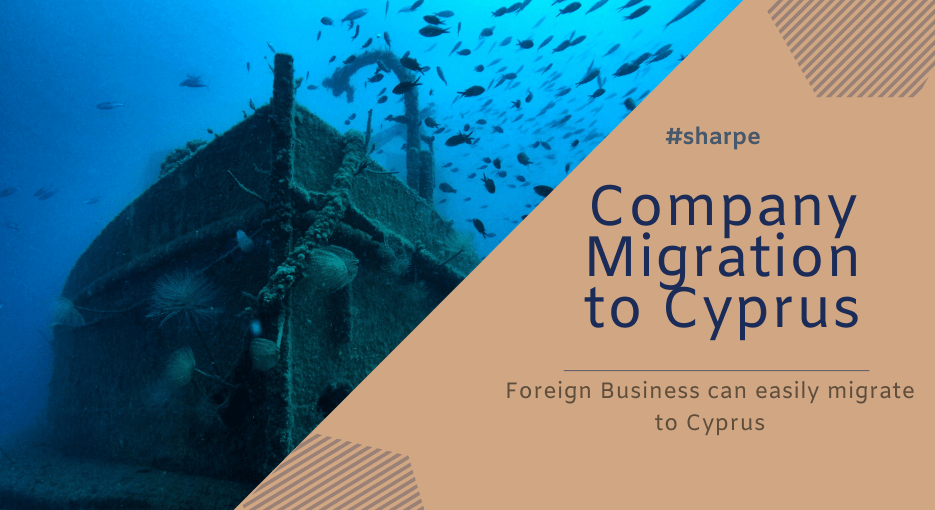 Foreign company Migration to Cyprus - Cyprus Lawyer